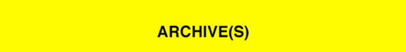 Archive(s)